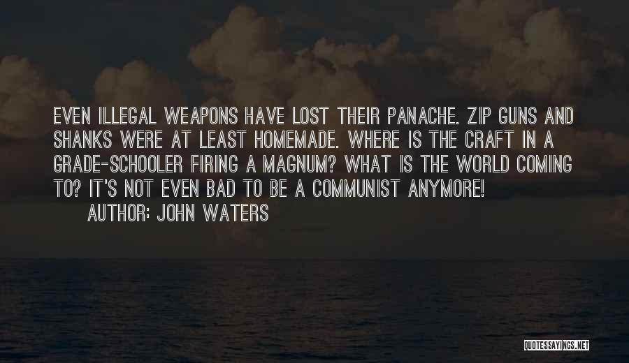 Shanks Gun Quotes By John Waters