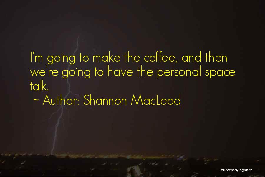 Shannon MacLeod Quotes 1113353