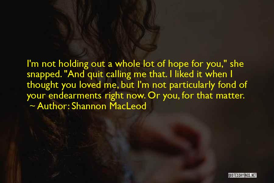 Shannon MacLeod Quotes 1556295
