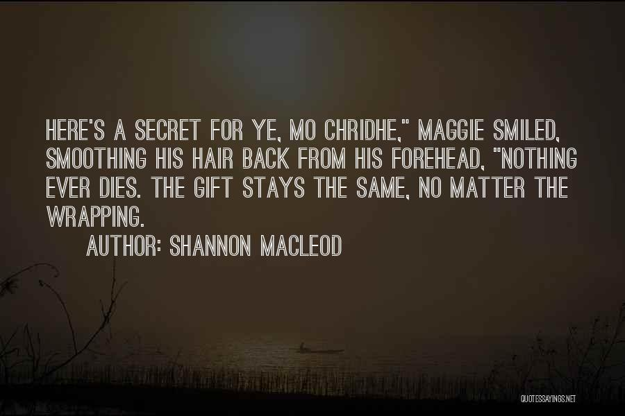 Shannon MacLeod Quotes 1879214