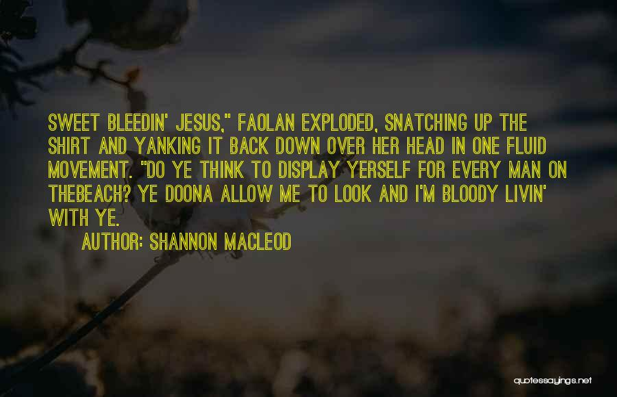 Shannon MacLeod Quotes 1881143