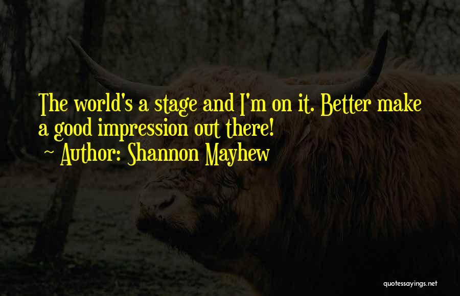 Shannon Mayhew Quotes 1609440