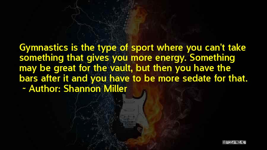 Shannon Miller Quotes 1608139