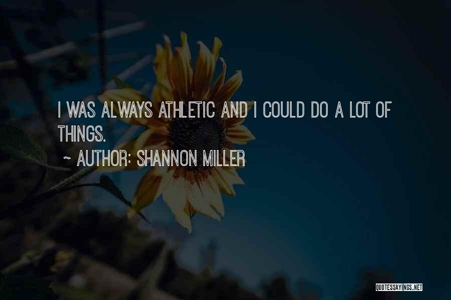 Shannon Miller Quotes 310962