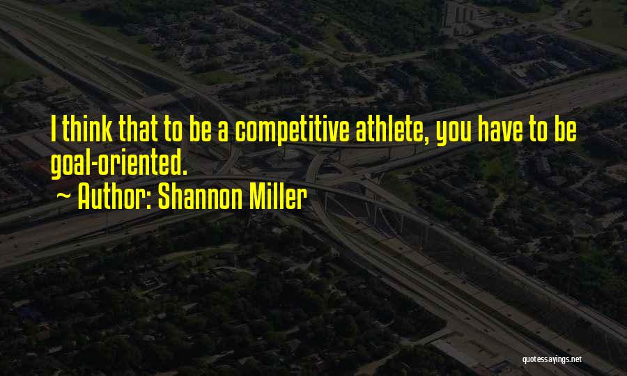 Shannon Miller Quotes 363617