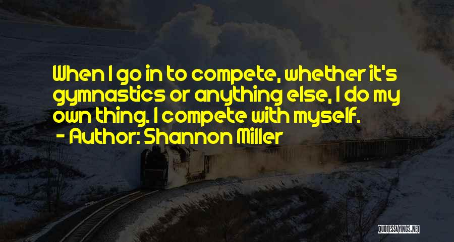 Shannon Miller Quotes 555937