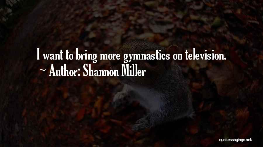 Shannon Miller Quotes 628776