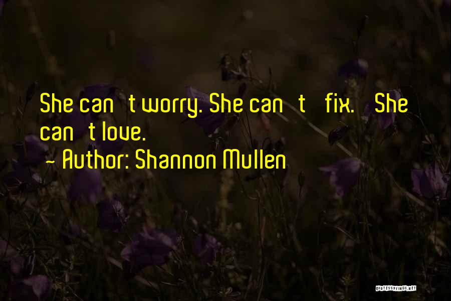 Shannon Mullen Quotes 2099541