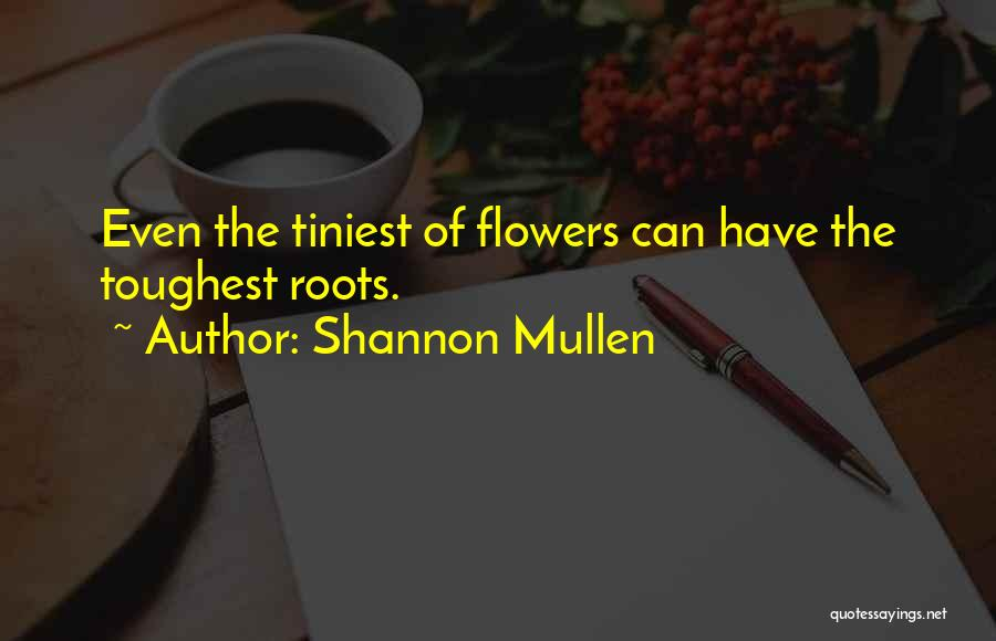 Shannon Mullen Quotes 2223823
