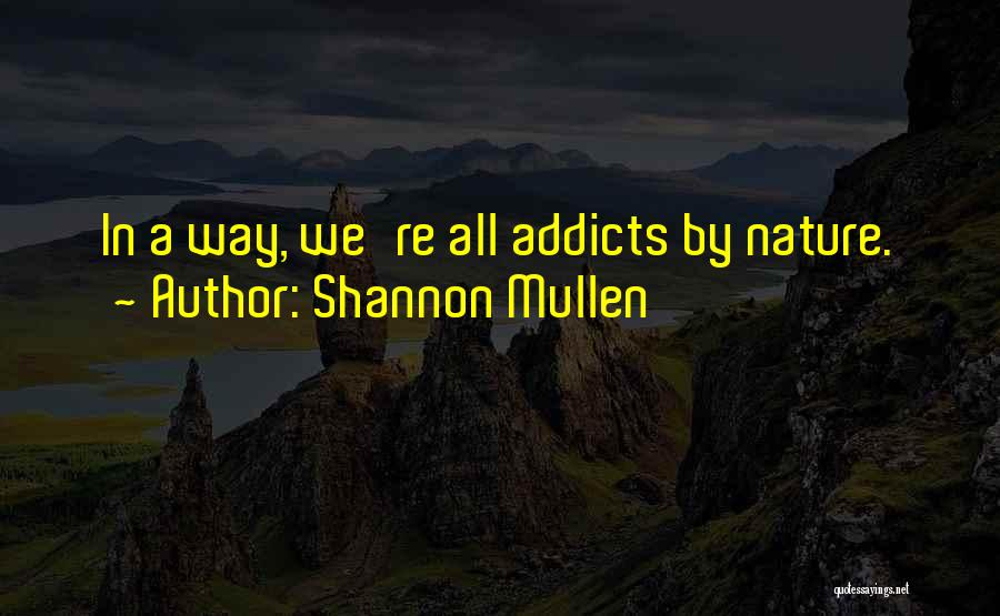 Shannon Mullen Quotes 304187