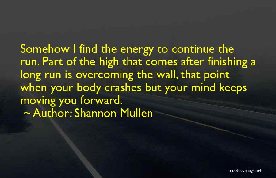Shannon Mullen Quotes 627735