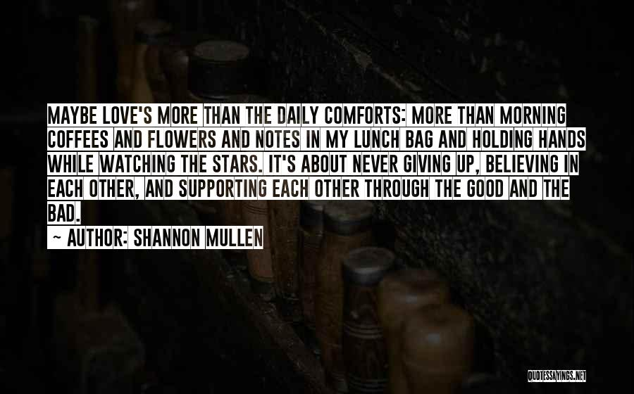 Shannon Mullen Quotes 863200