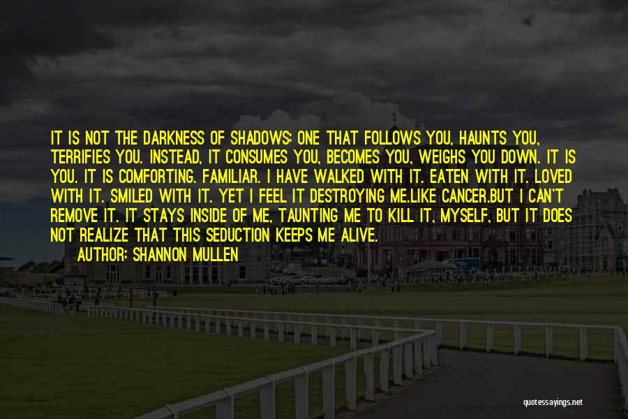 Shannon Mullen Quotes 912685