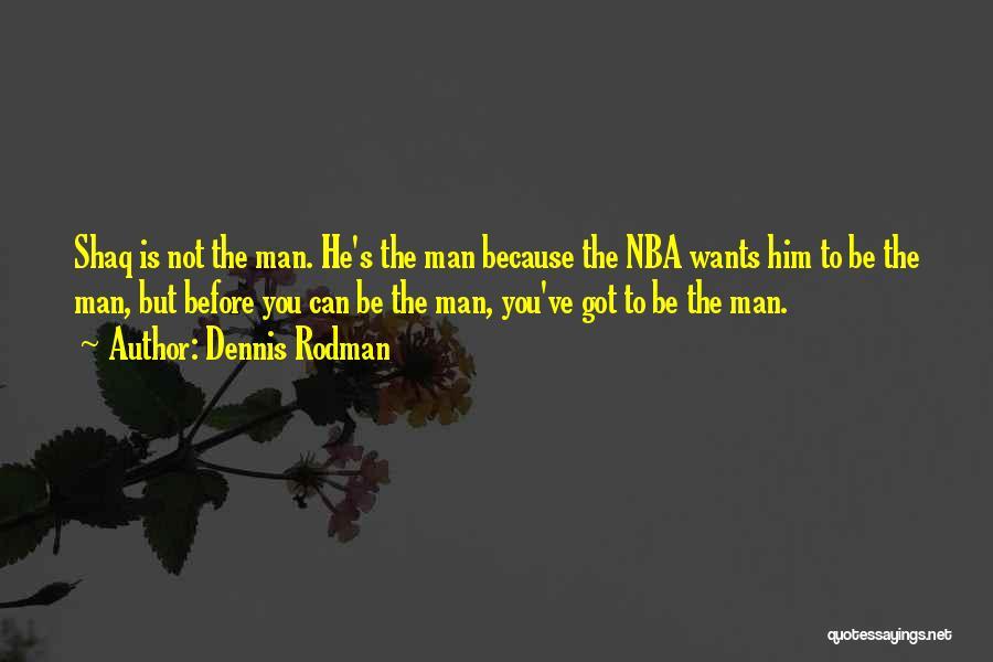 Shaq Quotes By Dennis Rodman