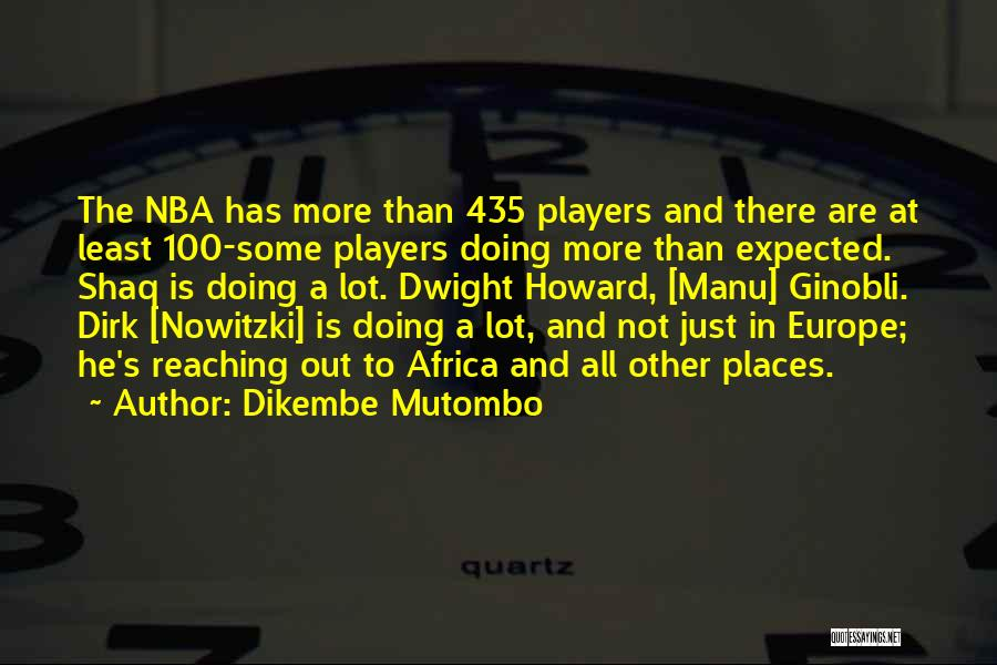 Shaq Quotes By Dikembe Mutombo