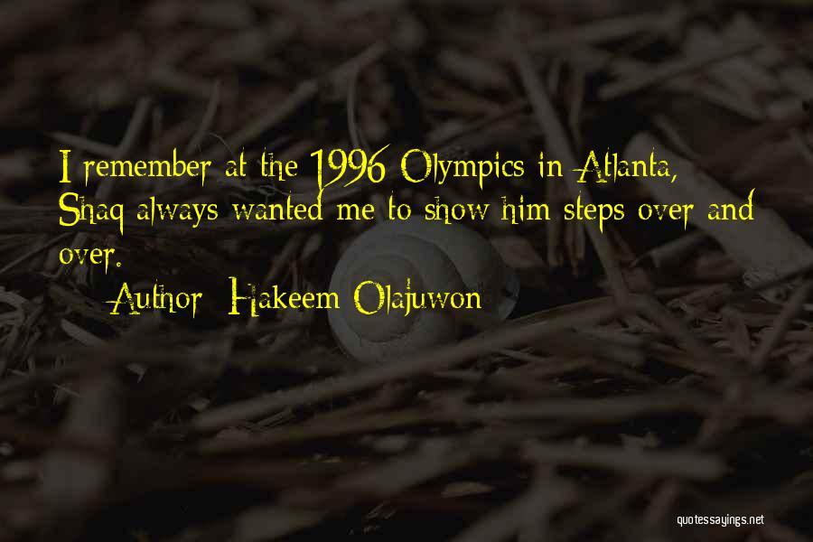 Shaq Quotes By Hakeem Olajuwon