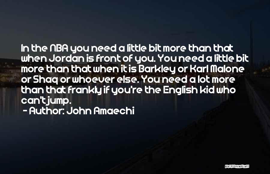 Shaq Quotes By John Amaechi