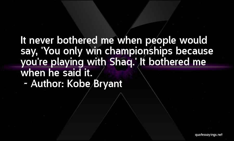 Shaq Quotes By Kobe Bryant
