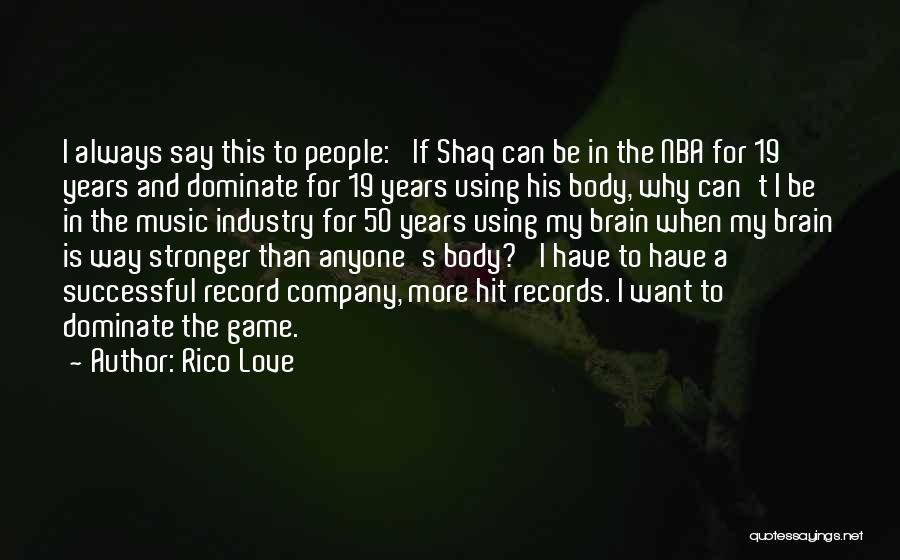 Shaq Quotes By Rico Love