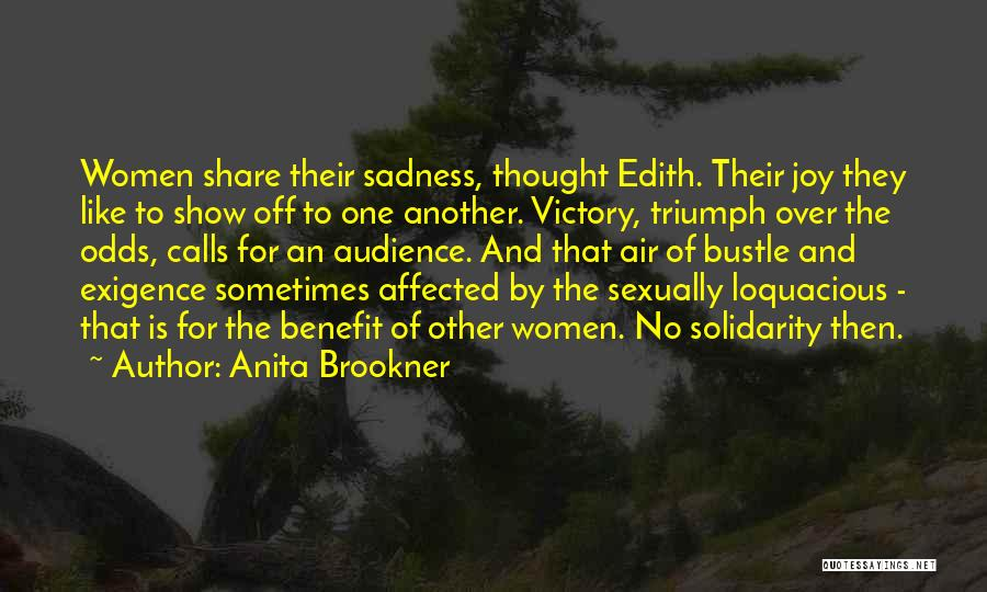 Share Your Sadness Quotes By Anita Brookner