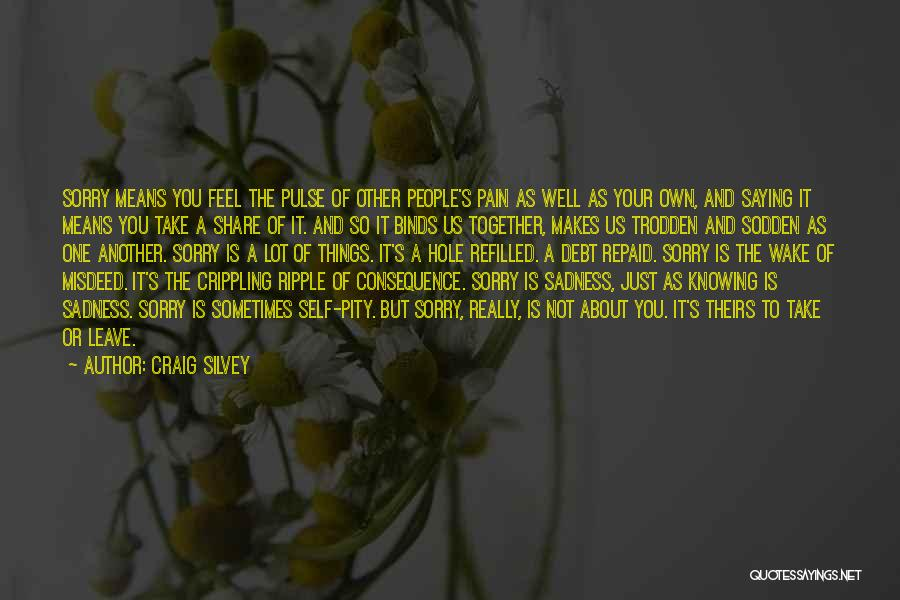Share Your Sadness Quotes By Craig Silvey