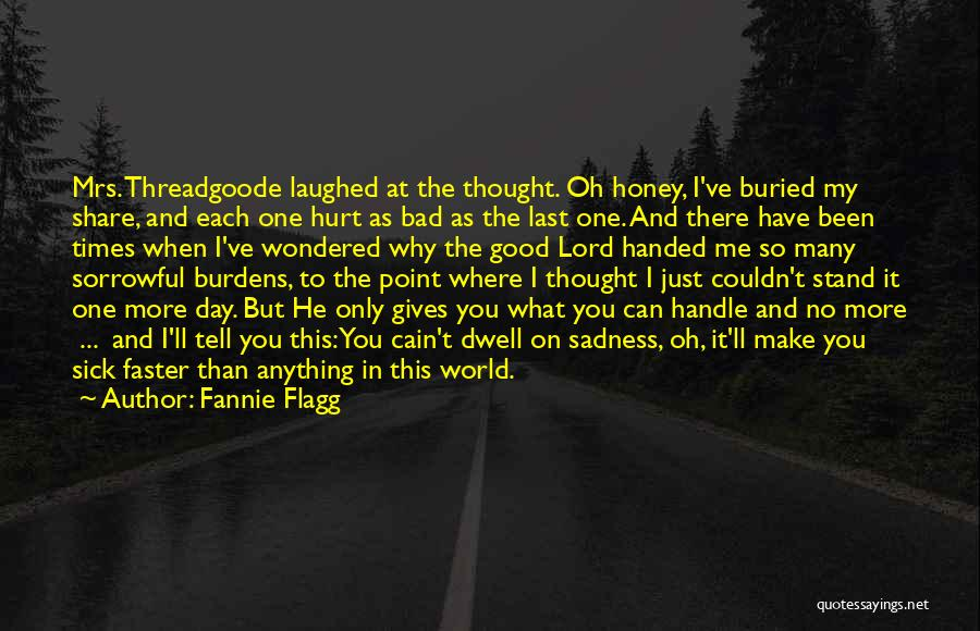 Share Your Sadness Quotes By Fannie Flagg