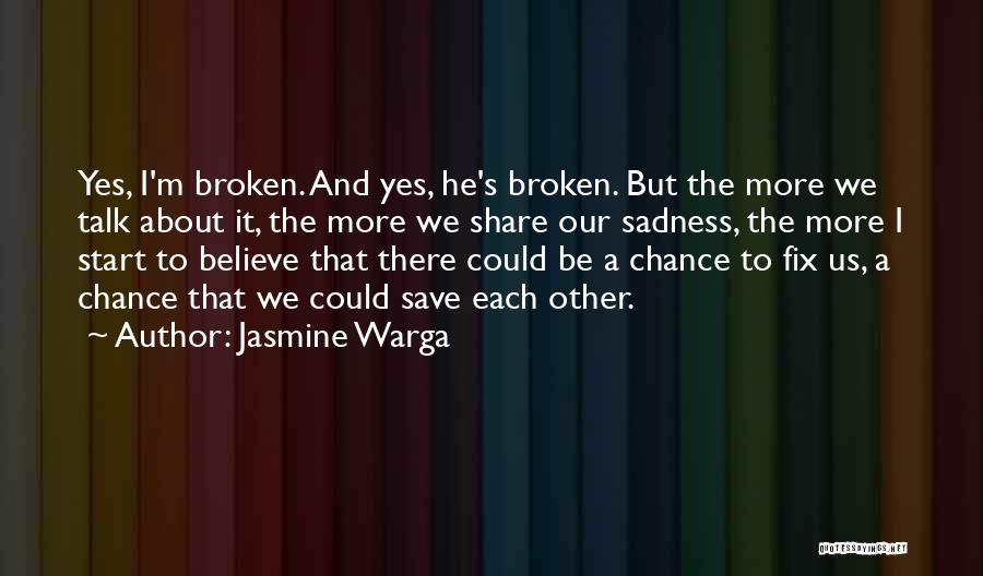 Share Your Sadness Quotes By Jasmine Warga