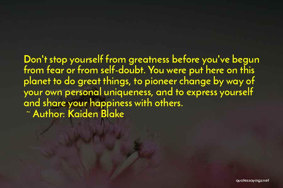 Share Your Sadness Quotes By Kaiden Blake