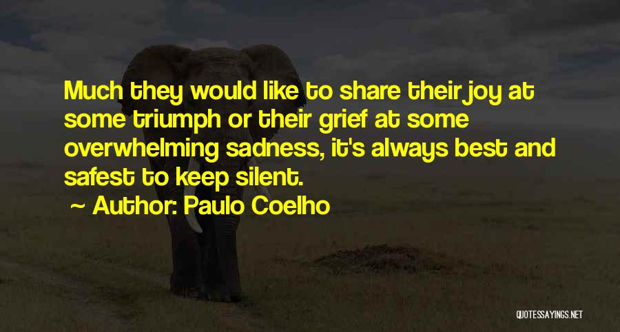 Share Your Sadness Quotes By Paulo Coelho