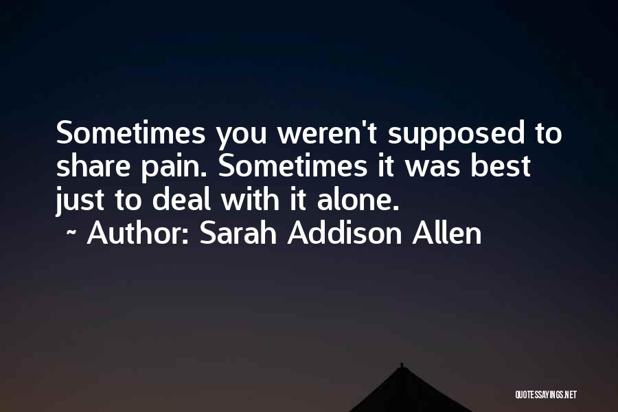 Share Your Sadness Quotes By Sarah Addison Allen