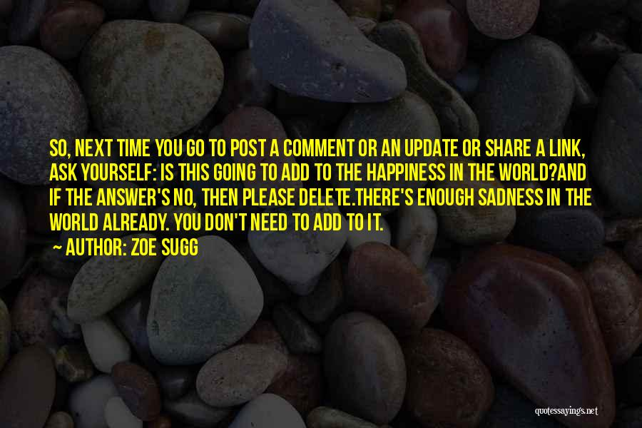 Share Your Sadness Quotes By Zoe Sugg