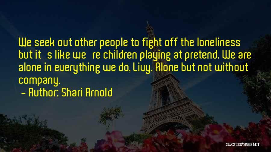 Shari Arnold Quotes 1195854