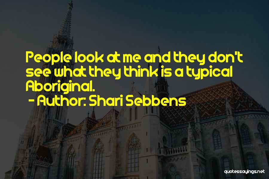 Shari Sebbens Quotes 1187285
