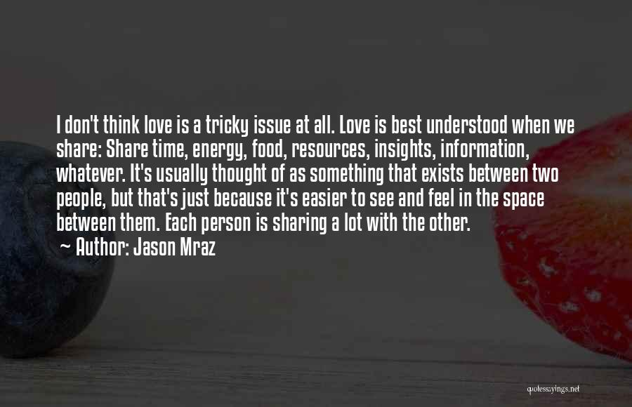 Sharing Food And Love Quotes By Jason Mraz