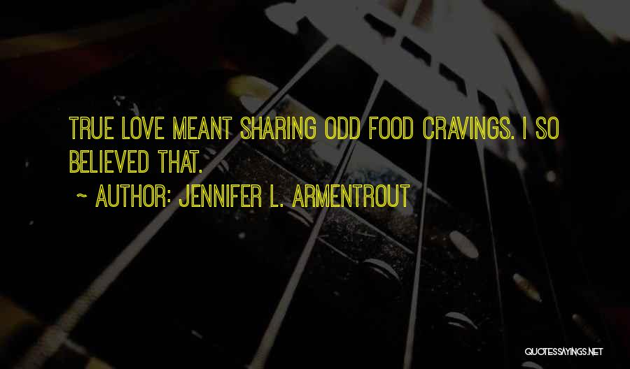 Sharing Food And Love Quotes By Jennifer L. Armentrout
