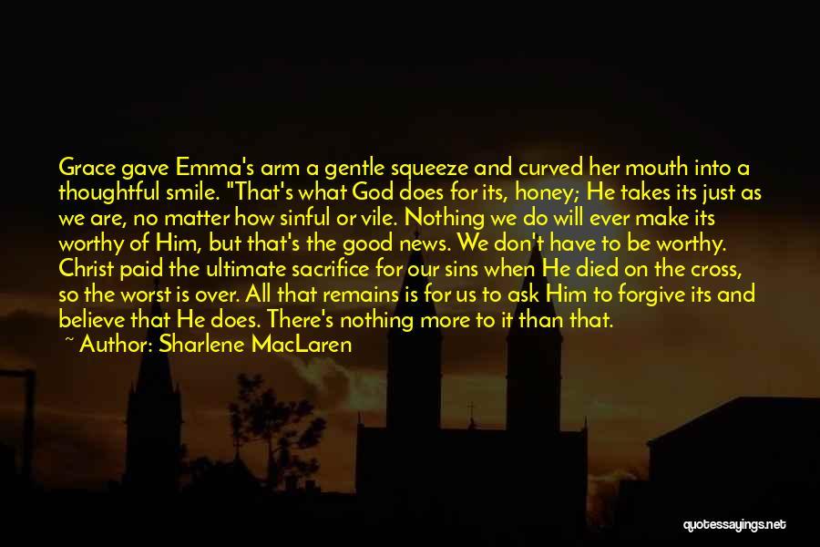 Sharlene MacLaren Quotes 850013