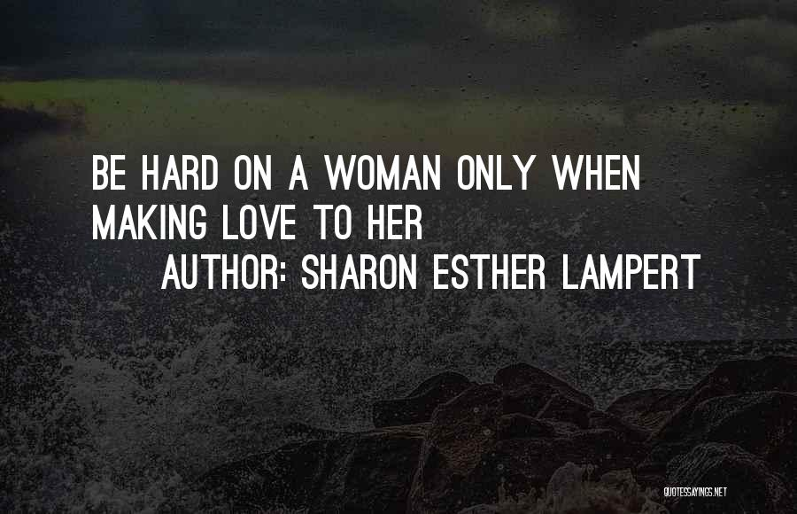 Sharon Esther Lampert Quotes 623144