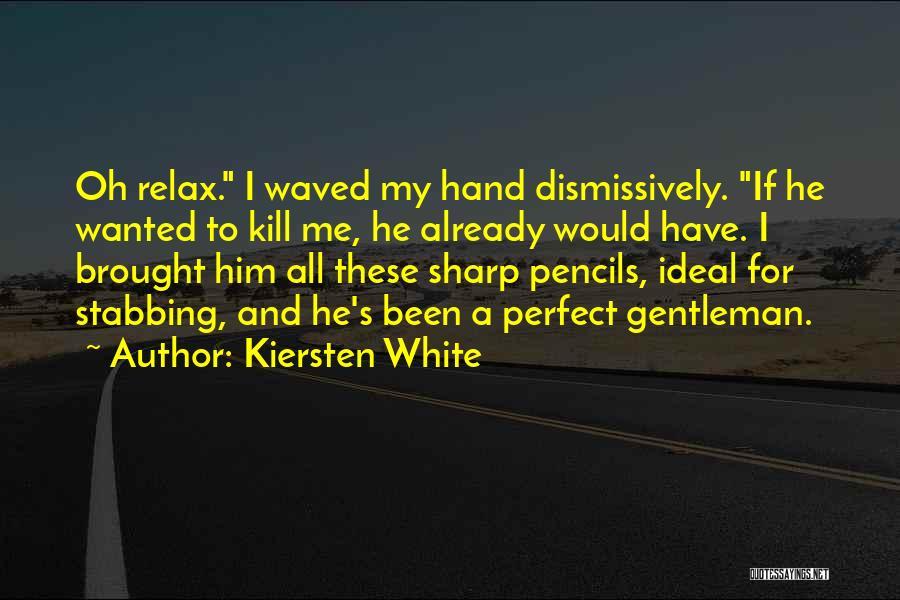Sharp Pencils Quotes By Kiersten White
