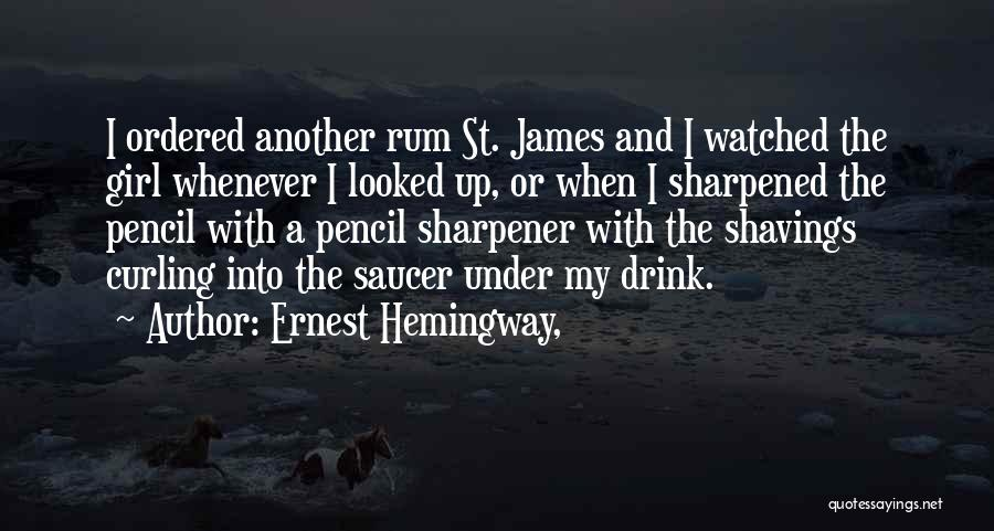 Sharpened Pencil Quotes By Ernest Hemingway,