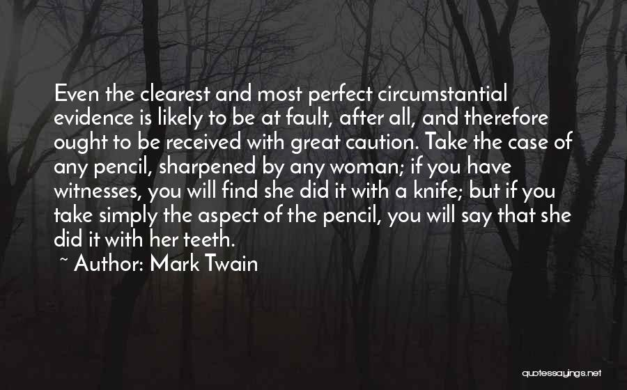 Sharpened Pencil Quotes By Mark Twain