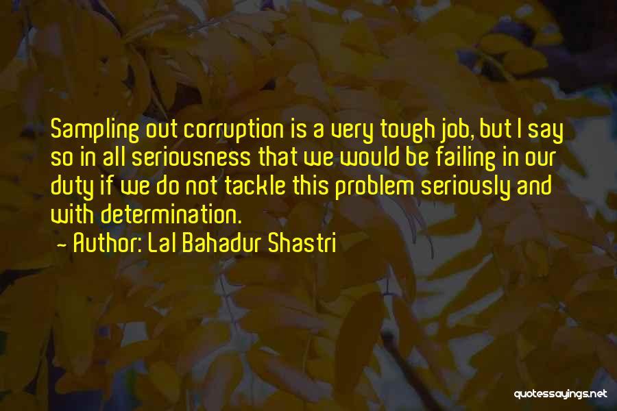 Shastri Quotes By Lal Bahadur Shastri