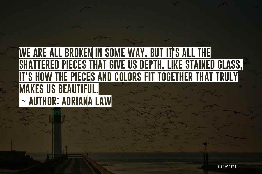 Shattered Pieces Quotes By Adriana Law