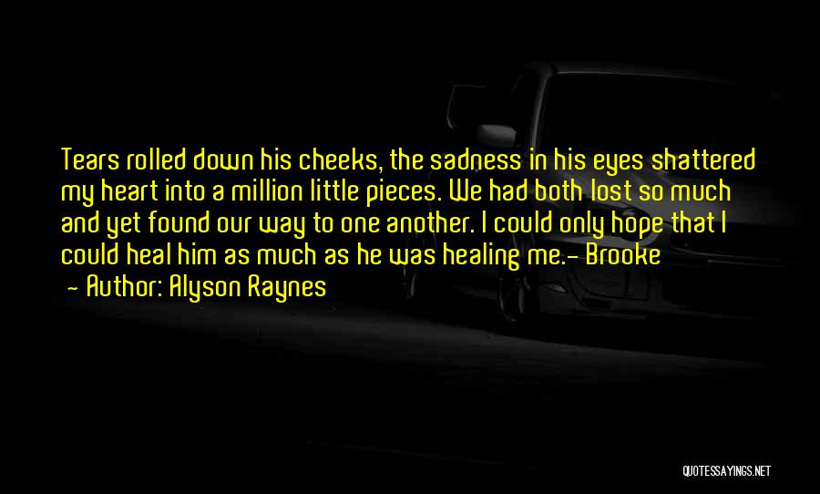 Shattered Pieces Quotes By Alyson Raynes