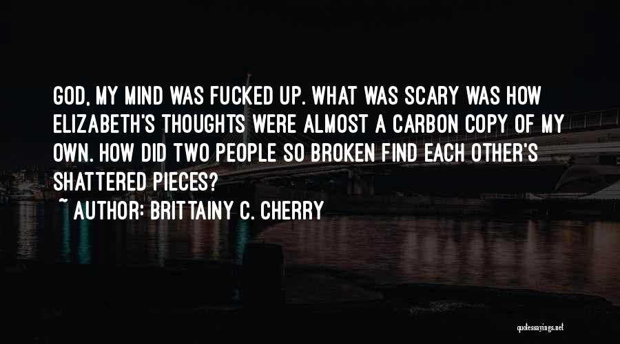 Shattered Pieces Quotes By Brittainy C. Cherry
