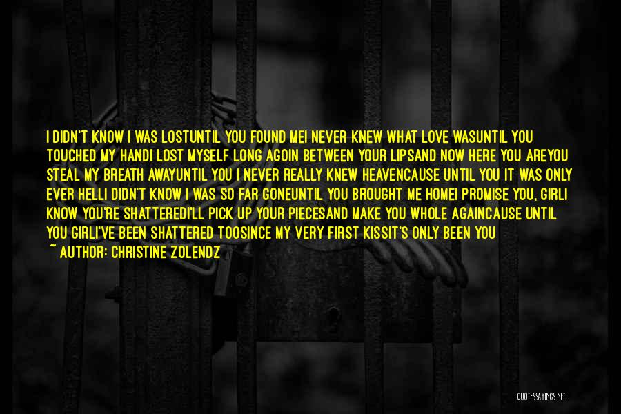 Shattered Pieces Quotes By Christine Zolendz