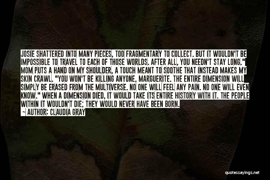 Shattered Pieces Quotes By Claudia Gray
