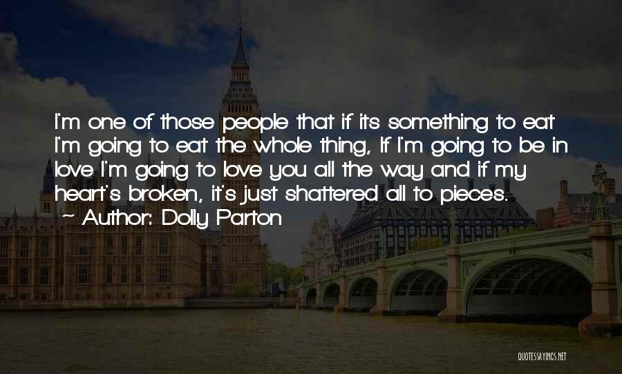 Shattered Pieces Quotes By Dolly Parton