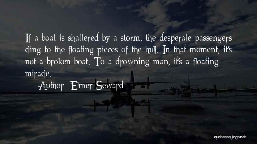 Shattered Pieces Quotes By Elmer Seward