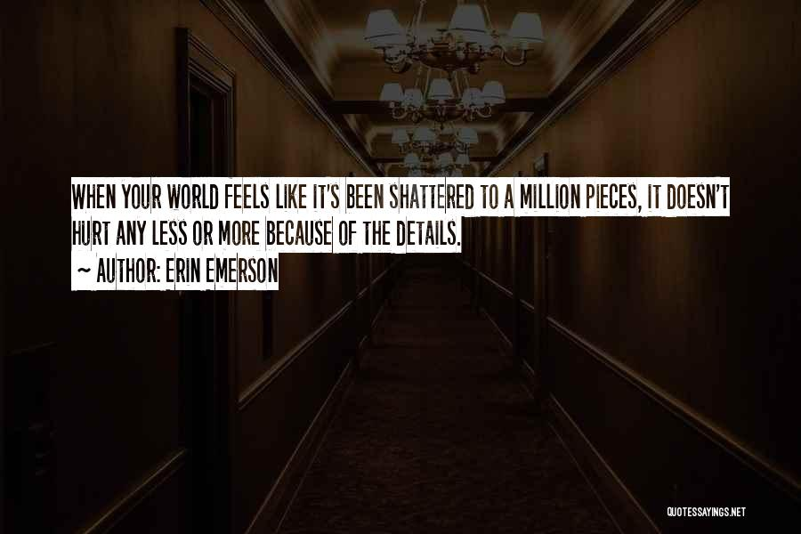 Shattered Pieces Quotes By Erin Emerson