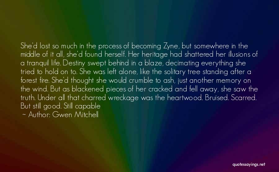 Shattered Pieces Quotes By Gwen Mitchell